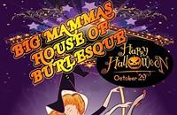 Halloween Boo-lesque Show -Big Mammas House of Burlesque