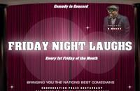 FRIDAY NIGHT LAUGHS