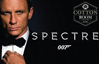 The Cotton Room Presents: Bond Movie Showcase - Spectre