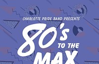 "Charlotte Pride Band's ""80's to the Max"""