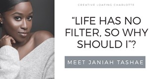 "CHARLOTTE, N.C. | ""Life has no filter, so why should I""?  – Meet Janiah Tashae"