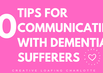 10 Tips For Communicating With Dementia Sufferers
