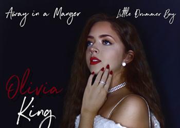 Olivia King Releases Christmas Mashup -  Away in a Manger / Little Drummer Boy