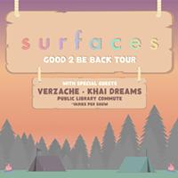 SURFACES ANNOUNCE 2021GOOD 2 BE BACK TOUR