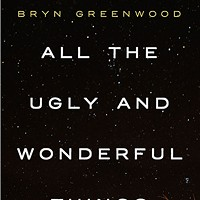 Book review: <i>All The Ugly And Wonderful Things</i>