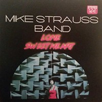 <p><b>Mike Strauss Band's <i>Lone Sweetheart</i></b></p>