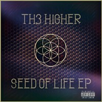 MUSIC PREMIERE: Listen to Th3 Higher's Brand New 'Seed of Life' EP