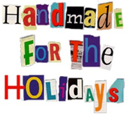 Handmade for the Holidays - Uploaded by CCArts