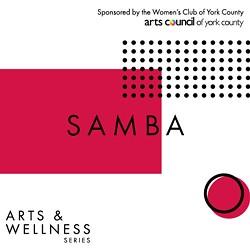 Arts Council of York County Arts & Wellness Series: Samba No Pe - Uploaded by ArtsCouncilofYorkCounty