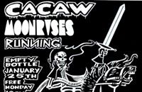 1/25 — Free Cacaw Show at the Empty Bottle