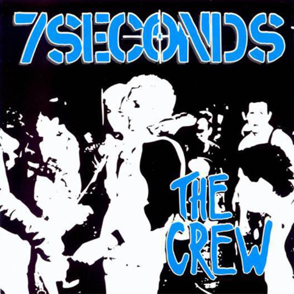 7 Seconds first full-length, The Crew, released damn near 30 years ago