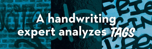 > A handwriting expert analyzes TAGS