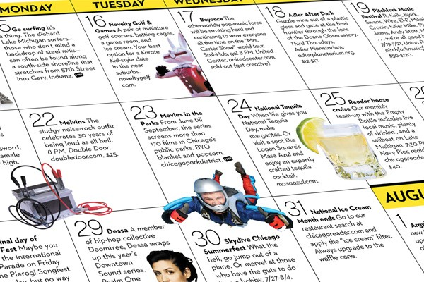 [Calendar image: Monday, Tuesday, Wednesday - Go surfing, Melvins, Dessa - Novelty Golf & Games, Movies in the Parks, Skydive Chicago Summerfest - Beyonce, National Tequila Day, National Ice Cream Month ends - Adler After Dark, Reader boo
