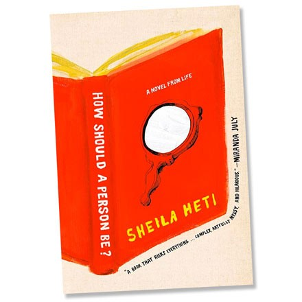 [Cover: How a Person Should Be by Sheila Heti]
