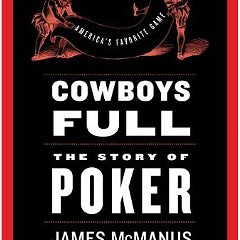 Fall Books SpecialCowboys Full: The Story of Poker