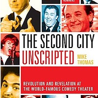 Fall Books Special<br /><i>The Second City Unscripted: Revolution and Revelation at the World-Famous Comedy Theater</i>