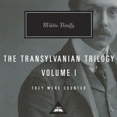 In praise of fat books: The Transylvanian Trilogy
