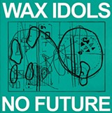 wax-idols-no-future_thumb.jpg