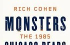 <i>Monsters</i>: Loving and mourning the '85 Bears