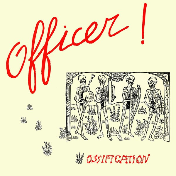 Officer!, Ossification