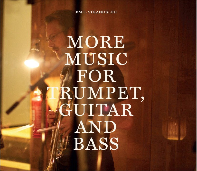 emil_strandberg_more_music_for_trumpet_guitar_and_bass.jpg