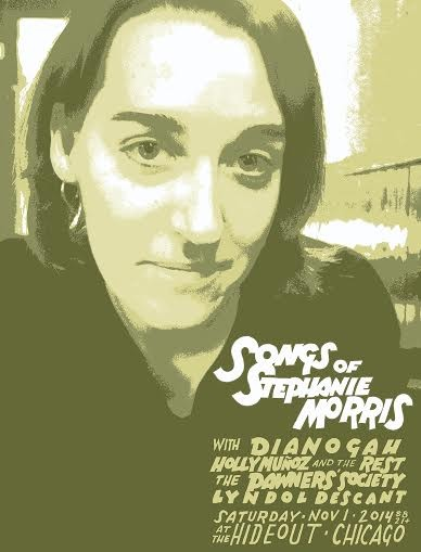 The poster for Saturday's Stephanie Morris memorial concert at the Hideout, by her Dianogah bandmate Jay Ryan