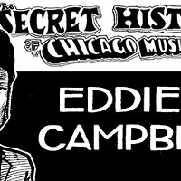 The Secret History of Chicago Music: Eddie C. Campbell