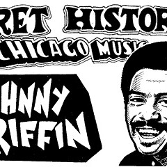 The Secret History of Chicago Music: Johnny Griffin