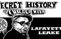 The Secret History of Chicago Music: Lafayette Leake