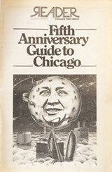 This Bob August illustration dominated the cover of the Reader's Fifth Anniversary Guide to Chicago, October 1. On December 20, Mayor Richard J. Daley dropped dead. - BOB AUGUST