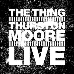 Thurston Moore hooks up with Scandinavian free jazz juggernaut the Thing