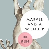 Joe Meno finds <em>Marvel and a Wonder</em> in an old-school midwestern white man
