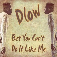 Bop king Dlow dances up the <em>Billboard</em> Hot 100 with 'Bet You Can't Do It Like Me'