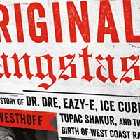 In <i>Original Gangstas</i>, Ben Westhoff digs into the messy histories of the west-coast rappers who transformed hip-hop
