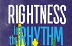Enter for the chance to win a pair of tickets to Rightness in the Rhythm