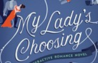 In <em>My Lady's Choosing</em>, two writers create an interactive bodice ripper that's both a send-up and a valentine