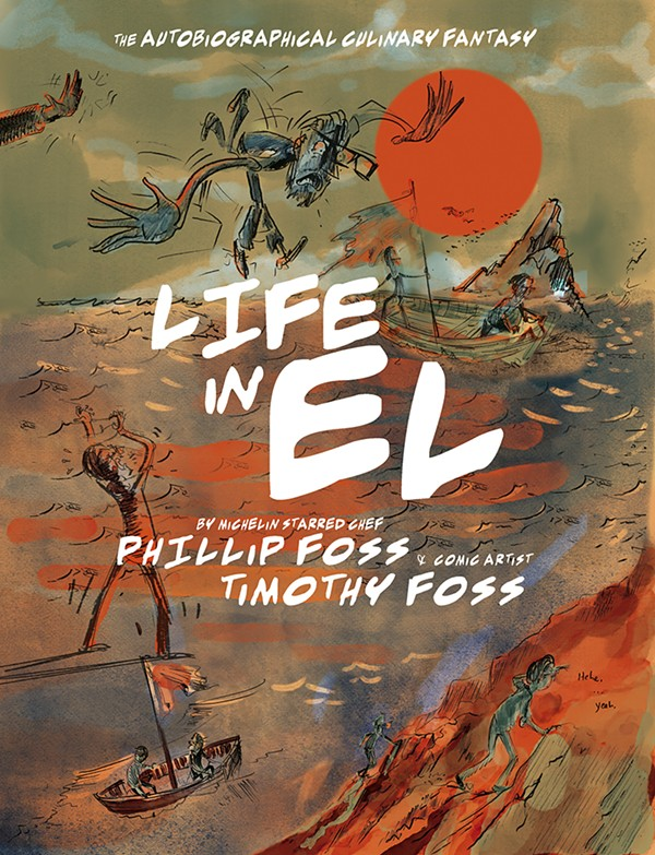 Phillip Foss of El Ideas has written a graphic novel with his cousin, illustrator Timothy Foss, about life as a fine-dining chef trying to resist Michelin-star madness.