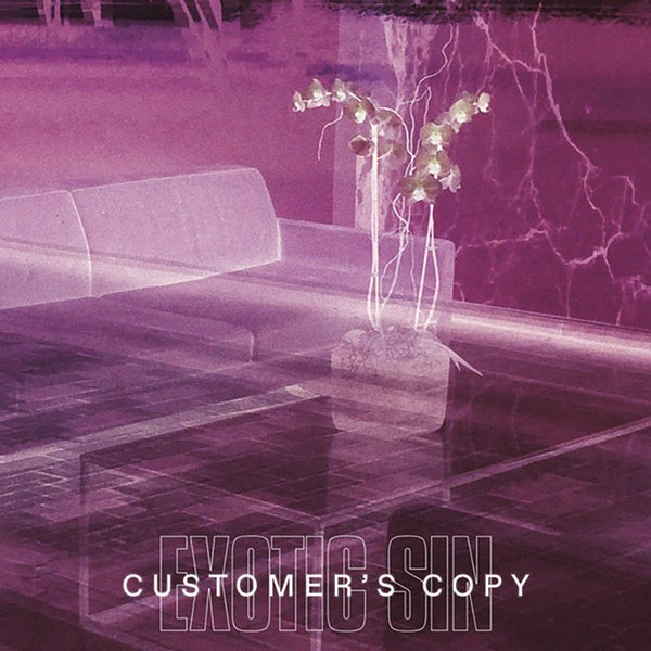 Customer's Copy by Exotic Sin