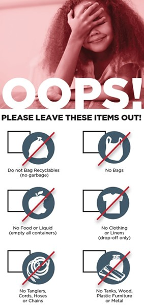 "Some Blue Cart Residential Recycling Program participants will receive an ""oops tag"" on their cart if the contents include non-recyclables. - DEPARTMENT OF STREETS AND SANITATION"