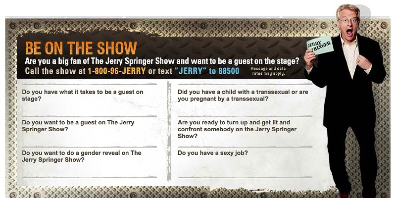 Current topics of interest to the producers of The Jerry Springer Show