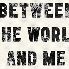 Ta-Nehisi Coates's Between the World and Me grapples with ugly truths about race in America