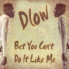 Bop king Dlow dances up the Billboard Hot 100 with 'Bet You Can't Do It Like Me'