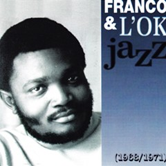 Listen to the mind-blowing Congolese rumba of Franco & L'OK Jazz