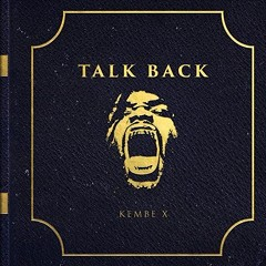 "Kembe X's ""Squad Day"" appears on his self-released album Talk Back."