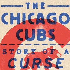 Story of a Curse—and the Cubs' curse killer