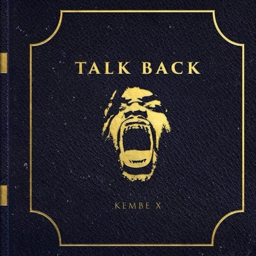 """Kembe X's """"Squad Day"""" appears on his self-released album Talk Back."""