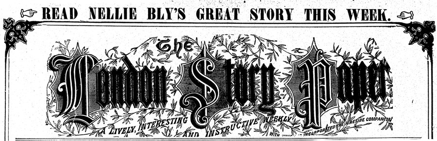 Nameplate from the London Story Paper, where Nellie Bly's novels were serialized - COURTESY DAVID BLIXT