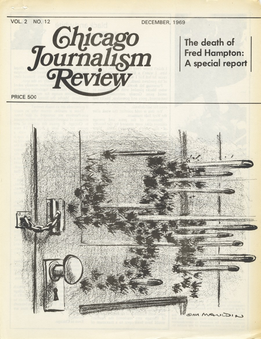 Bill Mauldin cartoon on the cover of Chicago Journalism Review after the police killing of Fred Hampton - COPYRIGHT 1969 BY BILL MAULDIN. COURTESY OF BILL MAULDIN ESTATE LLC