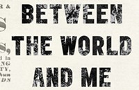 Ta-Nehisi Coates's <i>Between the World and Me</i> grapples with ugly truths about race in America