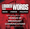 """""""Louder Than Words: Rock, Power & Politics"""" at the Museum of Broadcast Communications"""